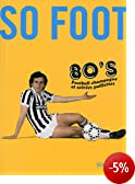 So foot 80's : Football champagne et soir�e paillettes