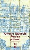 Tabucchi, Antonio: Pereira prétend (French Edition)
