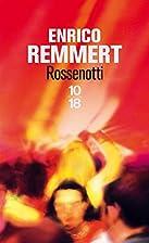 Rossenotti by Remmert Enrico