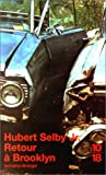 Selby, Hubert: Retour à Brooklyn (French Edition)