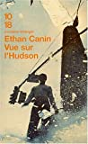 Canin, Ethan: Vue sur l'Hudson (French Edition)