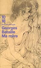 My Mother by Georges Bataille