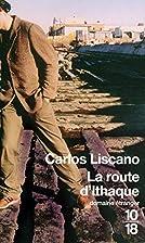 La route d'Ithaque by Carlos Liscano
