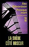 Edwardson, Ake: Presque Mort (French Edition)