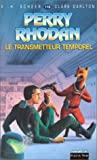 Scheer, Karl-Herbert: Perry Rhodan, tome 119: Le Transmetteur temporel (French Edition)