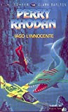 Scheer, Karl-Herbert: Perry Rhodan, tome 128: Iago l'innocente (French Edition)