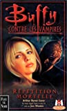 Cover, Arthur Byron: Buffy contre les vampires, tome 4: Répétition mortelle (French Edition)