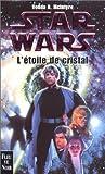 Mcintyre, Vonda N.: Star Wars: l'étoile de cristal (French Edition)