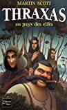 Scott, Martin: Thraxas au pays des elfes (French Edition)