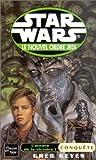 Keyes, Greg: Star War, L'aurore de la victoire, tome 1: Conquête (French Edition)