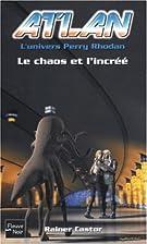 Le Chaos et l'Incréé by Rainer Castor
