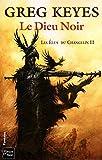 Keyes, Greg: Les élus du Changelin, Tome 2: Le dieu noir