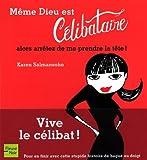 Karen Salmansohn: Même Dieu est Célibataire (French Edition)