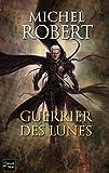 Robert Michel: l'agent des ombres t.2 ; guerrier des lunes