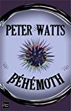 Peter Watts: Béhémoth (French Edition)