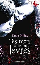 Tes mots sur mes levres by Katja Millay