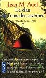 Auel Jean Marie, Rigaud Jean-Philippe: Les Enfants de la terre, tome 1: Le Clan de l'ours des cavernes