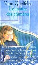 Le maître des chimères by Yann Queffélec