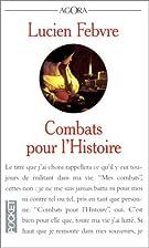 Combats pour l'histoire by Lucien Febvre