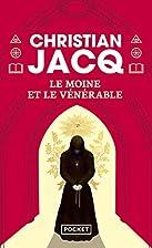 Le Moine et le vénérable by Christian Jacq