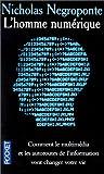 Nicholas Negroponte: L'Homme numérique: Comment le mutimédia et les autoroutes de l'information vont changer votre vie