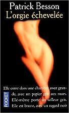 L'ORGIE ECHEVELEE by Patrick Besson