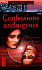 Confessions androgynes by Andrew Neidermann