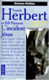Herbert, Frank: L'Incident Jésus (French Edition)