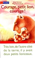 Courage, petit lion, courage ! by Joan…