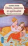 Odier, Daniel: Désirs, passions et spiritualité: L'Unité de l'être (French Edition)