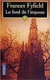Fyfield, Frances: Le Fond De L'Impasse (French Edition)