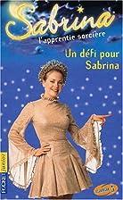 Sabrina, l'apprentie sorcière, tome 14 : Un…