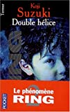 Suzuki, Koji: Double hélice (French Edition)