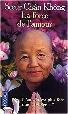 La force de l'amour by Soeur Chan Khong