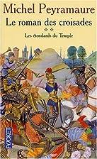 Le Roman des croisades, tome 2 : Les…