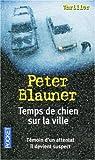 Peter Blauner: Temps de chien sur la ville