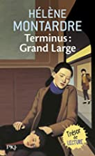 Terminus : Grand Large by Helene Montardre