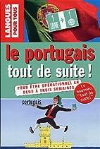 Portugais tout de suite (coffret 1 cassette…