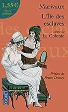 L'ile des esclaves; La colonie by Marivaux