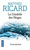 Matthieu Ricard: La Citadelle des neiges (French Edition)