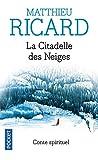 Matthieu Ricard: La Citadelle des neiges (French Edition)