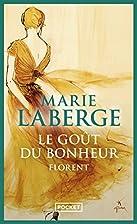 Florent: roman, Le gout du bonheur by Marie…