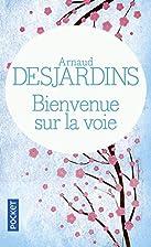 Bienvenue sur la voie by Arnaud Desjardins