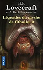 Légendes du mythe de Cthulhu : La chose des…