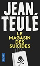 Le Magasin des Suicides de Jean TEULE by…