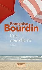 Une nouvelle vie by Françoise Bourdin