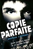 Andreas Eschbach: Copie parfaite (French Edition)