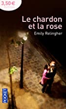 Romanesques : Le chardon et la rose by Emily…