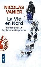 La Vie en Nord by Nicolas Vanier
