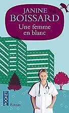 Une femme en blanc by Janine Boissard